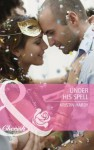Under His Spell (Mills & Boon Cherish) (Special Edition) - Kristin Hardy