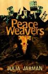 The Peace Weavers - Julia Jarman