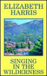 Singing in the Wildern -Op/026 - Elizabeth Harris