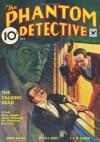 Phantom Detective - 07/34: Adventure House Presents: - Robert Wallace, Arthur J. Burks, C.K.M. Scanlon, Rollin Fitzsimmons, Harry W. Alden, John Gunnison