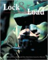 Lock & Load - Angus Konstam, Hans Halberstadt, Peter R. March, Jerry Scutts, Leo Marriott