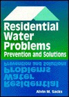 Residential Water Problems: Prevention and Solutions - Alvin M. Sacks