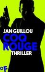 Coq Rouge: Thriller (Coq Rouge-Reihe) (German Edition) - Jan Guillou, Hans Joachim Maass