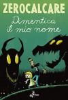 Dimentica il mio nome (Italian Edition) - Zerocalcare