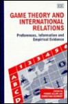 Game Theory and International Relations: Preferences, Information, and Empirical Evidence - Pierre Allan