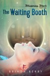 The Waiting Booth (Whispering Woods Book 1) - Brinda Berry