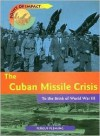 The Cuban Missile Crisis: To the Brink of World War III - Fergus Fleming
