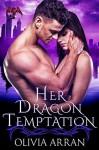 Her Dragon Temptation - Olivia Arran