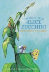 I Heard It from Alice Zucchini: Poems About the Garden - Juanita Havill, Juanita Havill, Christine Davenier