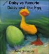 Daisy and the Egg (Turkish-English), Vol. 1 - Jane Simmons, Fatih Erdoğan, Faith Erdogan