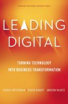 Leading Digital: Turning Technology into Business Transformation - George Westerman, Didier Bonnet, Andrew McAfee