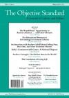 The Objective Standard: Winter 2010-2011, Vol. 5, No. 4 - C.A. Wolski, Daniel Wahl, Jules Klapper, Craig Biddle, Andrew Bernstein, Scott Holleran, Sean Saulsbury, Chak Kakani