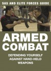 Armed Combat: Defending Yourself Against Hand-Held Weapons (SAS and Elite Forces Guide) - Martin J. Dougherty