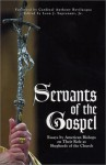 Servants of the Gospel: Essays by American Bishops on Their Role as Shepherds of the Church - Leon J. Suprenant Jr.