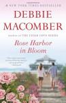 Rose Harbor in Bloom: A Novel - Debbie Macomber