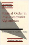 Political Order in Post-Communist Afghanistan - William Maley, Fazel Haq Saikal, Fazel H. Saikal