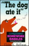The Dog Ate It (Practical Tools for Parents) - Elaine K. McEwan