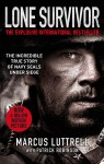 Lone Survivor: The Incredible True Story of Navy SEALs Under Siege - Marcus Luttrell, Patrick Robinson