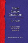 Three Simple Questions Youth-Student: Knowing the God of Love, Hope, and Purpose - Rueben P. Job