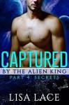 Captured by the Alien King Part 4: Secrets: A BBW SciFi Alien Serial Romance - Lisa Lace