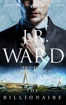 The Billionaire (The O'Banyon Brothers) - J. R. Ward