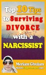 TOP 10 TIPS TO SURVIVING DIVORCE WITH A NARCISSIST: THINGS TO PUT IN A MARRIAGE CONTRACT (Sister's Empowerment NPDA) - Meriam Ghulam, Mary Schmidt
