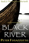 Black River (The Hounds of the North, #2) - Peter Fugazzotto