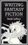 Writing Fantasy Fiction - Sarah Lefanu