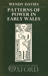 Patterns Of Power In Early Wales - Wendy Davies