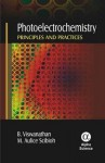 Photoelectrochemistry: Principles and Practices - B. Viswanathan
