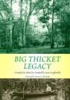 Big Thicket Legacy - Campbell Loughmiller, Lynn Loughmiller, Francis Edward Abernethy