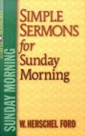 Simple Sermons for Sunday Morning - W. Herschel Ford