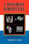 A Different Perspective: Slavery and Its Affect on The African-American Way of Life In America - Charles Shaw