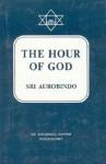Hour Of God - Śrī Aurobindo