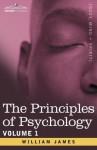 The Principles of Psychology, Vol.1 - William James