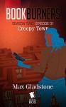 Creepy Town (Bookburners Season 2 Book 1) - Max Gladstone, Margaret Dunlap, Brian Francis Slattery, Andrea Phillips, Mur Lafferty, Amal El-Mohtar