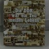 Die DDR war ein Teil meines Lebens. Ein deutsches Geschichtsbuch 1918 - 2000 - M Fraumann
