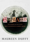 England: The Making of the Myth: From Stonehenge to Albert Square - Maureen Duffy