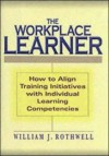 The Workplace Learner - William J. Rothwell