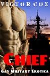 Chief: Gay Military Erotica - Victor Cox