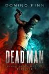 Dead Man (Black Magic Outlaw Book 1) - Domino Finn