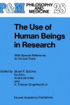 The Use of Human Beings in Research: With Special Reference to Clinical Trials - H. Tristram Engelhardt Jr., Ilai Alon
