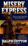 Misery Express - Ralph Cotton