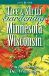 Tree and Shrub Gardening for Minnesota and Wisconsin - Don Engebretson, Don Williamson