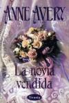 La Novia Vendida - Anne Avery, Amelia Brito