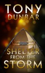 Shelter From The Storm: A Hard-Boiled New Orleans Legal Thriller (Tubby Dubonnet Mystery #4) (The Tubby Dubonnet Series) - Tony Dunbar