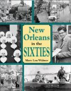 New Orleans In The Sixties - Mary Lou Widmer