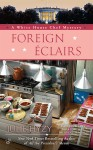 Foreign Éclairs - Julie Hyzy