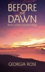 Before the Dawn: Book 2 of The Grayson Trilogy (Volume 2) - Georgia Rose