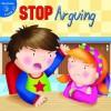 Stop Arguing! - Holly Karapetkova